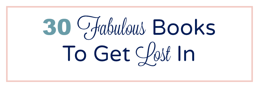30 fabulous books to get lost in | reading list of favorite books | Above the Waves || #favoritebooks
