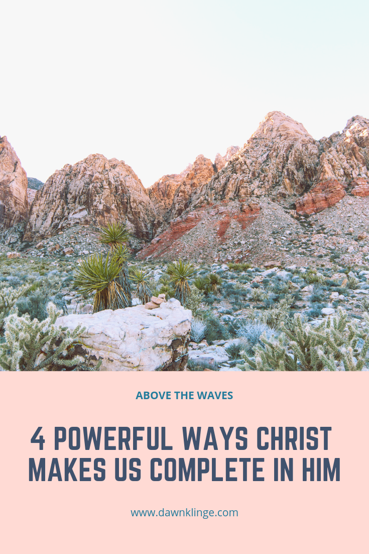 4 Powerful Ways Christ Makes Us Complete in Him | Christian salvation | gospel | why we need Jesus | Christian devotional | Above the Waves || #gospel #christian