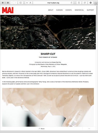 Sharp-Cut: The Power of Stones is an interview with performance artist and photographer Tathy Yazigi, who is also a facilitator of the Abramović Method at SESC Pompeia in São Paulo, site of Abramović's recent retrospective.