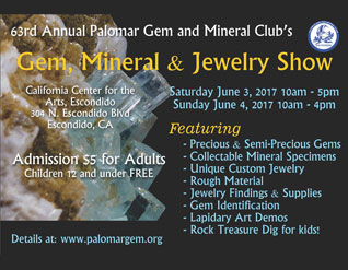 GEM, MINERAL & JEWELRY SHOW In Palomar this June READ MORE »