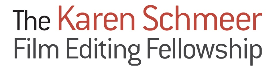 The Karen Schmeer Film Editing Fellowship