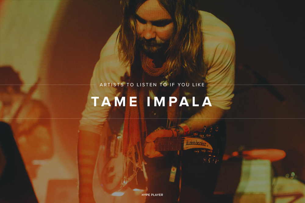 Artists similar to Tame Impala