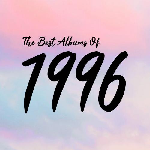 The Best Albums Of 1996.jpg