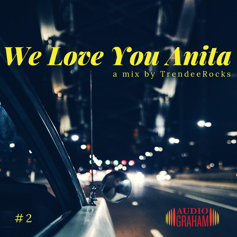 We Love You Anita