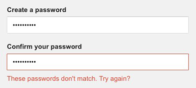 Figure 2: Google sign-up form highlights when re-entry password doesn't match original entry password.