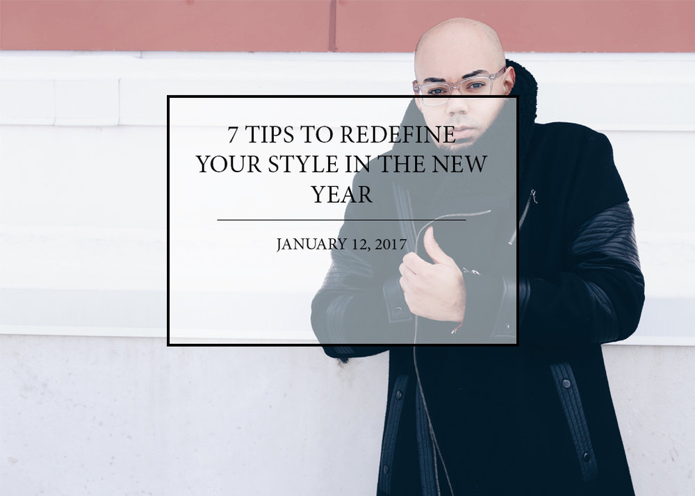 7 Tips to Redefine Your Style in the New Year -