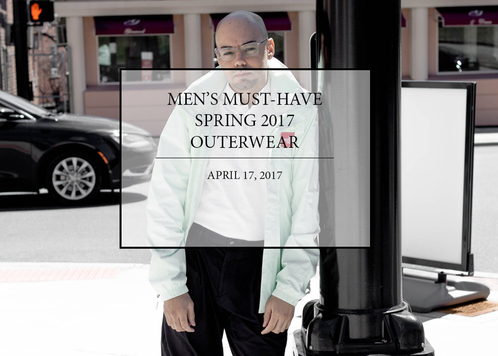 mens-must-have-spring-2017-outerwear.jpg
