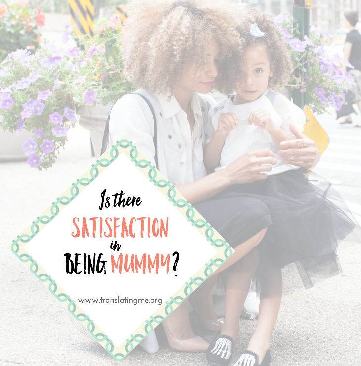 Satisfaction in being a mum