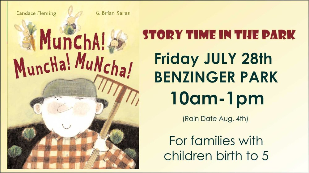 Story Time in the Park. Friday, July 28th, 2017 at Benzinger Park from 10am-1pm.  For families with children birth to 5.  Rain date is August 4th.