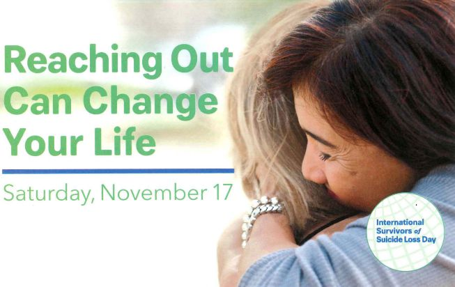 Photo of people hugging. Text reads: Reaching out can change your life. Saturday, November 17th. International Survivors of Suicide Loss Day