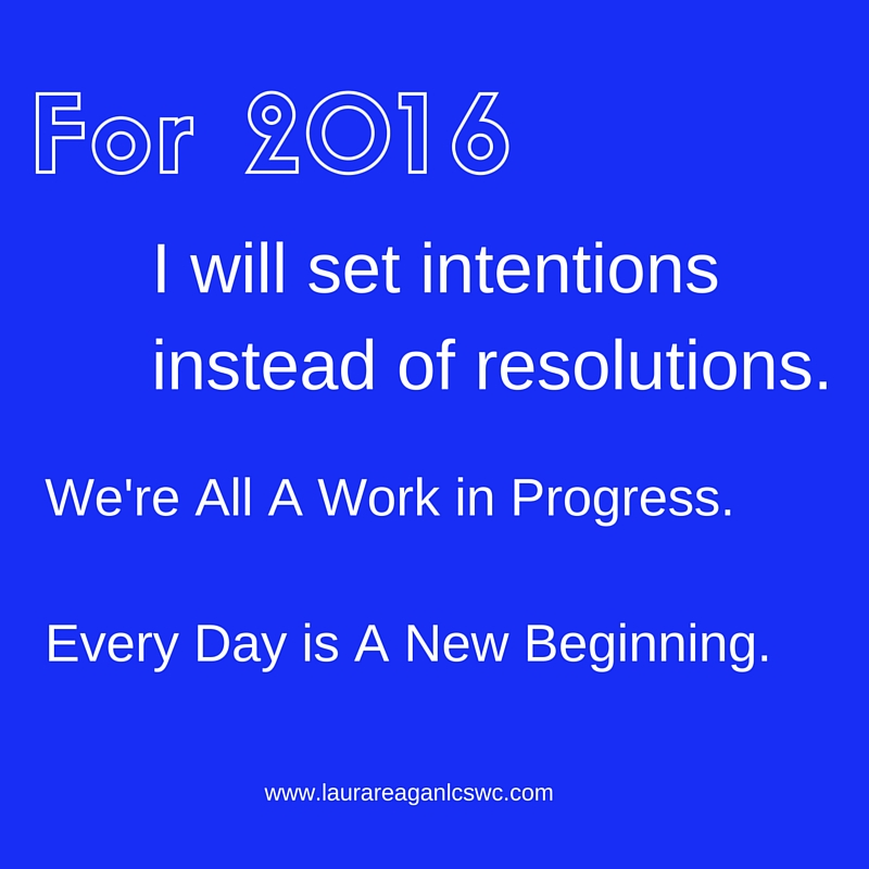 Set Intentions Instead of Resolutions