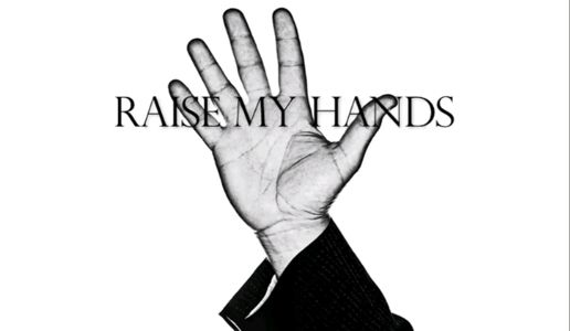 RAISE MY HANDS