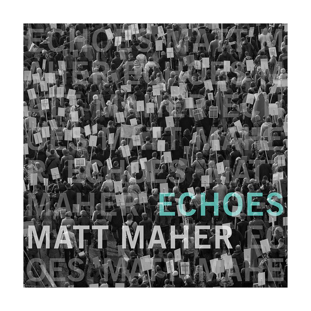 MattMaher_Echoes_cvr-hi.jpg