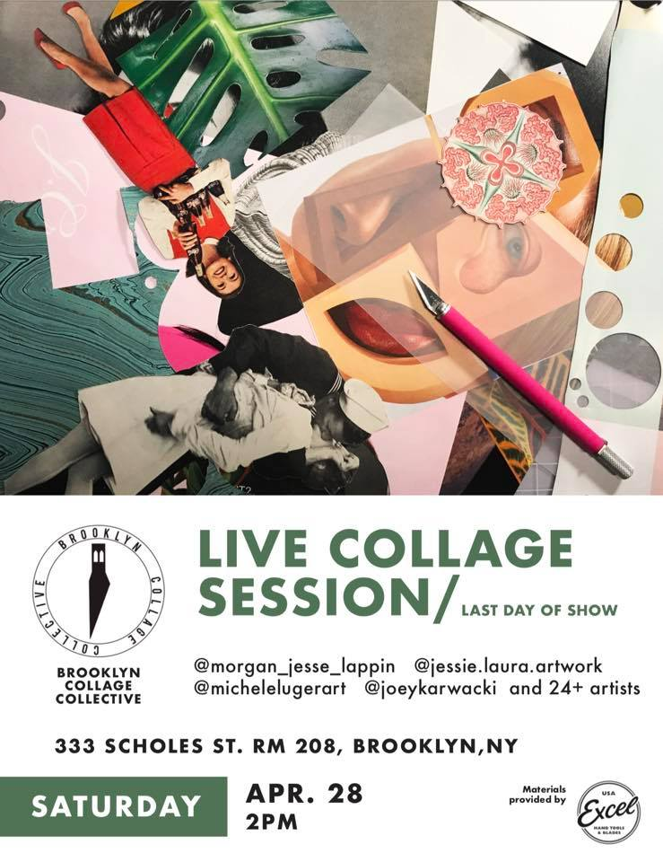 Last day/Live Collage: Sat. April 28th - 333 Scholes st. Brooklyn, NY