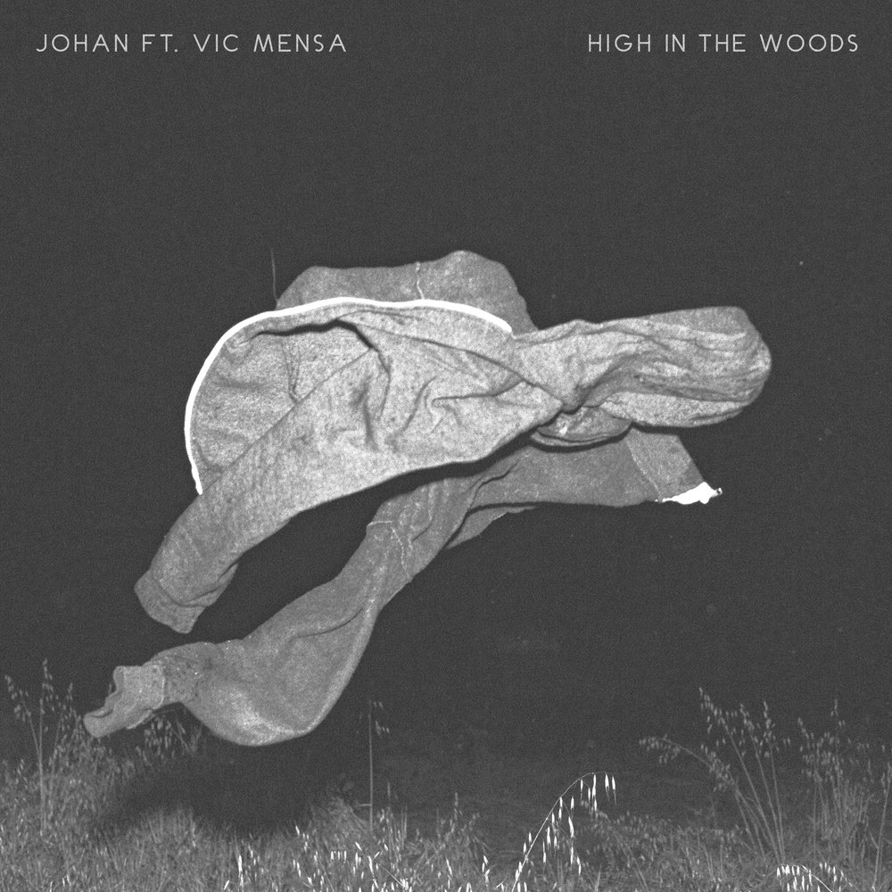 Johan- High in the Woods (Ft. Vic Mensa) (Single)