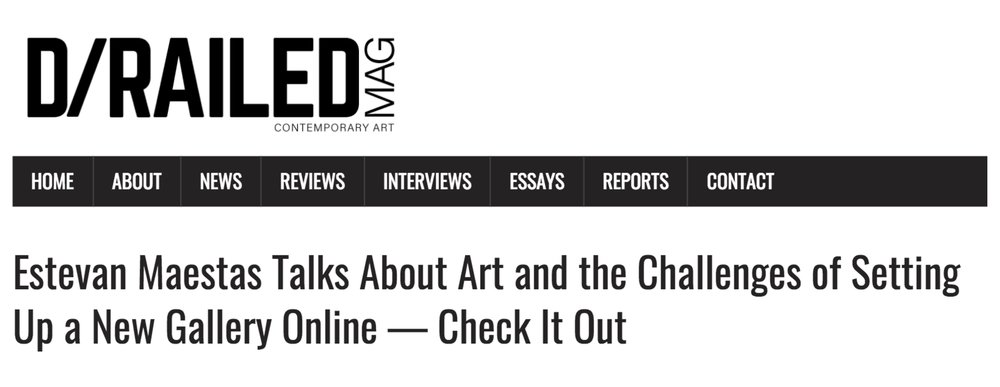 d/railed Magazine - Estevan Maestas Talks About Art and the Challenges of Setting Up a New Gallery Online