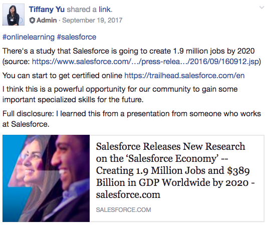 "(Image description: screenshot of a Facebook post I shared in our Diversability community dated September 19, 2017. It reads, ""There's a study that Salesforce is going to create 1.9 million jobs by 2020 (source). You can get certified online. I think this is a powerful opportunity for our community to gain some important specialized skills for the future. Full disclosure: I learned this from a presentation from someone who works at Salesforce.)"