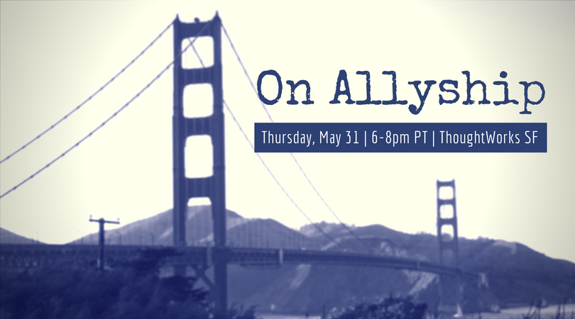 "Image description: blue overlay on a rectangular image of the Golden Gate Bridge. In the top right, text in blue ""On Allyship"". Underneath, a blue bar with white text ""Thursday, May 31 