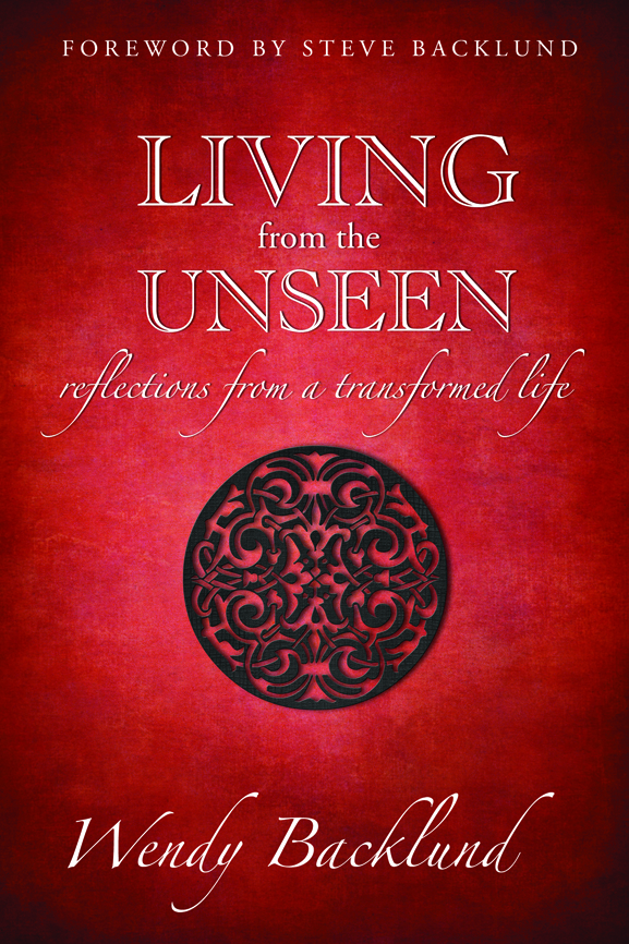 Living From the Unseen   – Book, Workbook, and DVD Series