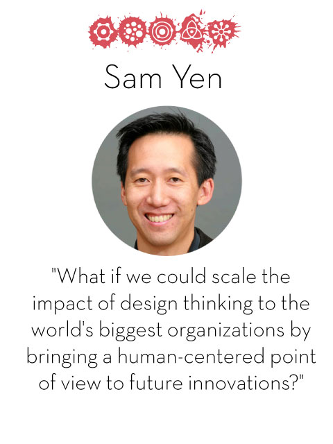 Sam Yen, d.school fellow 2014-2015