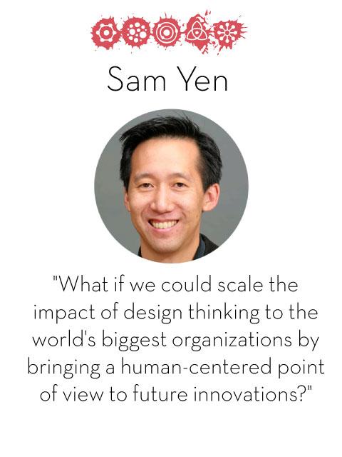 Sam Yen, d.school fellow 2014-2015