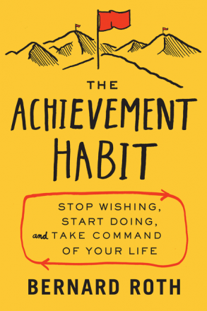 'The Achievement Habit'  by Bernard Roth.