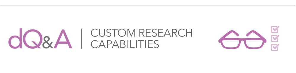 We conduct extensive qualitative and quantitive custom research on behalf of clients, and can also place custom questions in our panel surveys. Learn more about dQ&A Custom Research Capabilities »