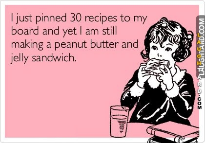 i-just-pinned-30-recipes-to-my-board.jpg