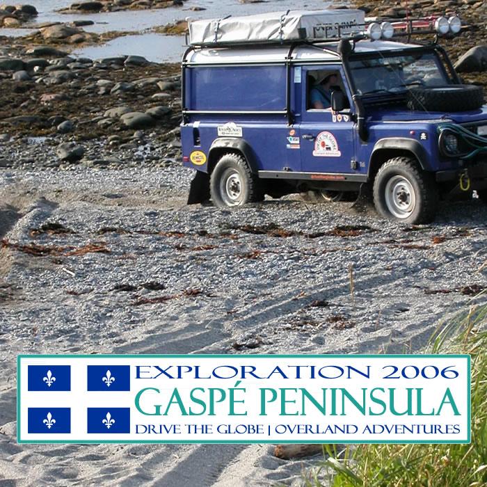 2006: Gaspe Peninsula - Exploration of Gaspe Peninsula