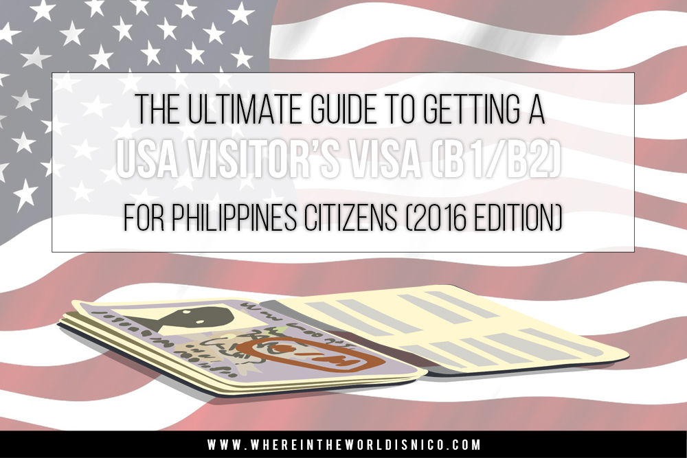 Philippines Us Visa B1 B2 Guide 2016 on Philippines Us Visa B1 B2 Guide 2016