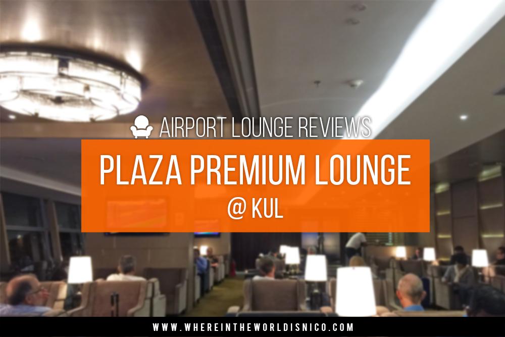 20160310-Post-Header-Lounge-Review-Plaza-Premium.jpg