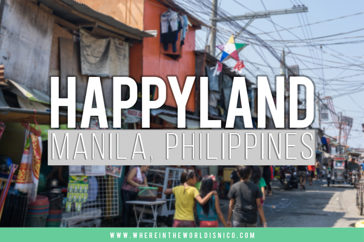 photo essay what i found after ing a place called happyland  photo essay what i found after ing a place called happyland manila where in the world is nico