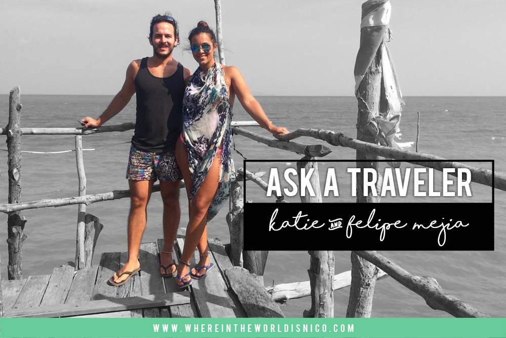 20160324-Post-Header-Ask-A-Traveler-Katie-Felipe-Mejia.jpg