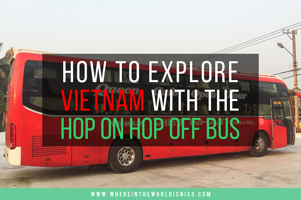 How To Explore Vietnam With The Hop On/Hop Off Bus Ticket