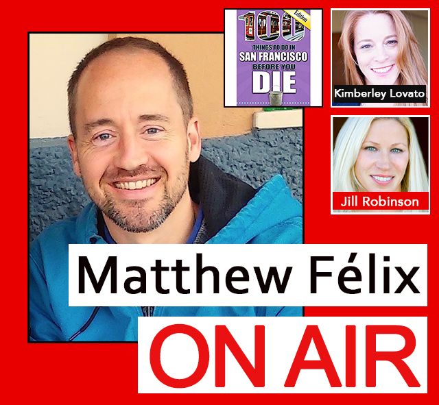 "On the new episode of the ""Matthew Félix on Air"" video podcast: Travel writers Kimberley Lovato and Jill Robinson presented their new book, for tourists and locals alike! We had a hilarious and informative talk ranging from why they decided to write a book for people about to die; the truth about fortune cookies, the color of the Golden Gate Bridge (not gold!), and the name of San Francisco's fog. We also learned about Irish coffee, how Jill became a certified ninja demi-goddess of tequila, and the risks involved running naked in San Francisco's famed Bay to Breakers race. And much, much more (seriously)…"