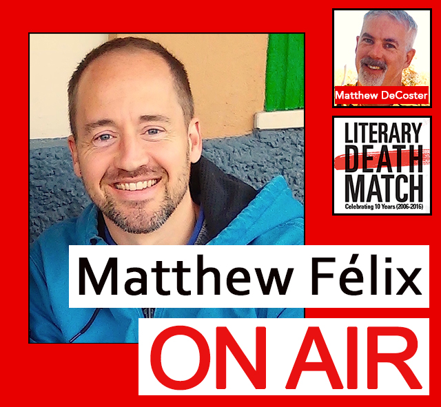 "Latest episdoe fo the ""Matthew Felix on Air"" video podcast: The LA Times called Literary Death Match ""...the most entertaining reading series ever.""  In the lead-up to next week's 10/17 San Francisco Literary Death Match, I talked with producer Matthew DeCoster about what it is, how it attracts such top-notch talent and celebrity judges, and why it's been such a success the world over, from New York to London to Shanghai and beyond.  Matthew DeCoster is a producer at Literary Death Match San Francisco and a former member of Litquake's Executive Committee. At Litquake, he produced Write On and hosted Barely Published Authors. He's been published in sPARKLE & bLINK, SFWire, and BANG OUT, and featured at numerous reading series."