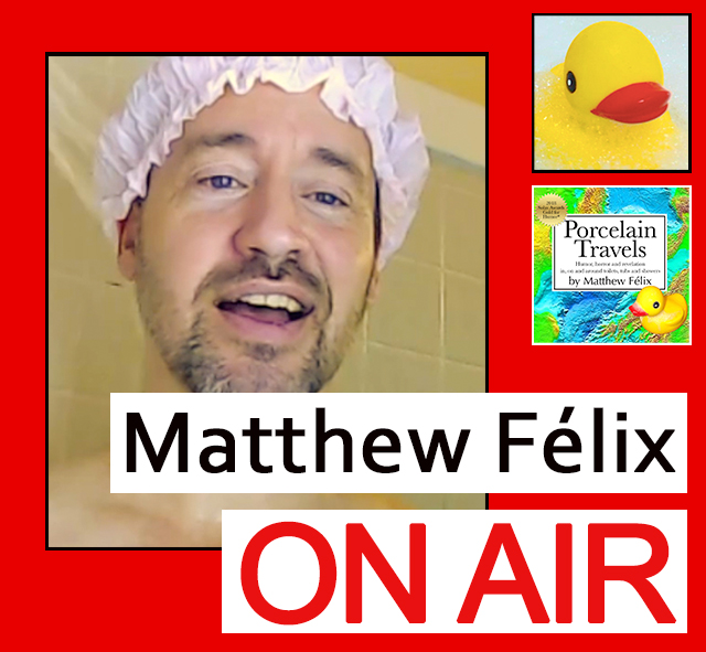 """Matthew Félix on Air"" video podcast episode: With the 11/11 release date just a week away, author Matthew Félix presented his new book ""Porcelain Travels,"" Humor, Horror, and Revelation in, on and around Toilets, Tubs and Showers"