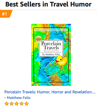 Author Matthew Felix's new book, Porcelain Travels, has gone to #1 in Amazon's Travel Humor and Literary Travel categories.