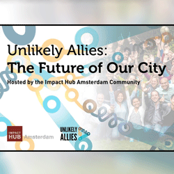 Unlikely Allies: The Future of Our City 31 March 2017, Opening event Impact Hub, Amsterdam, the Netherlands