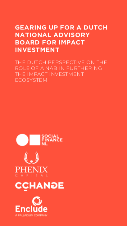 Gearing up for a Dutch National Advisory Board for Impact Investment.   In collaboration with  Social Finance NL, Phenix Capital and Enclude Holding  (2019).