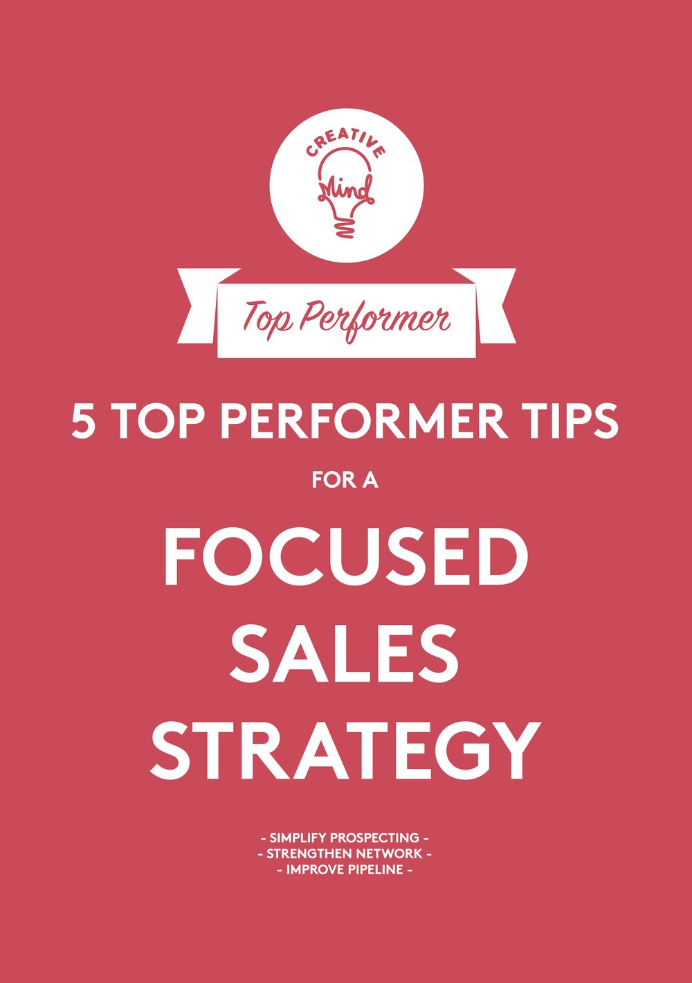 FREE DOWNLOAD: A focused sales strategy - Simplify prospectingStrengthen networkImprove pipeline