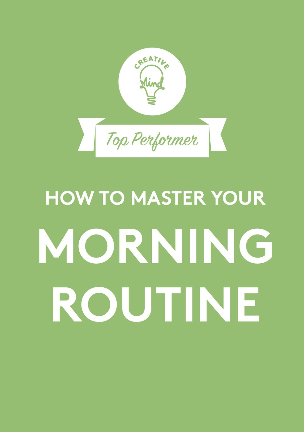 FREE DOWNLOAD: How to master your morning routine - Define your winning morning routine Gain inspiration from Top Performers Master your routine with our step-by-step guide