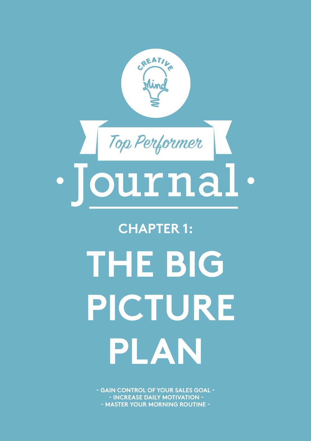 FREE DOWNLOAD: Top Performer Journal Chapter 1 - Gain control of your sales goalIncrease daily motivationMaster your morning routine