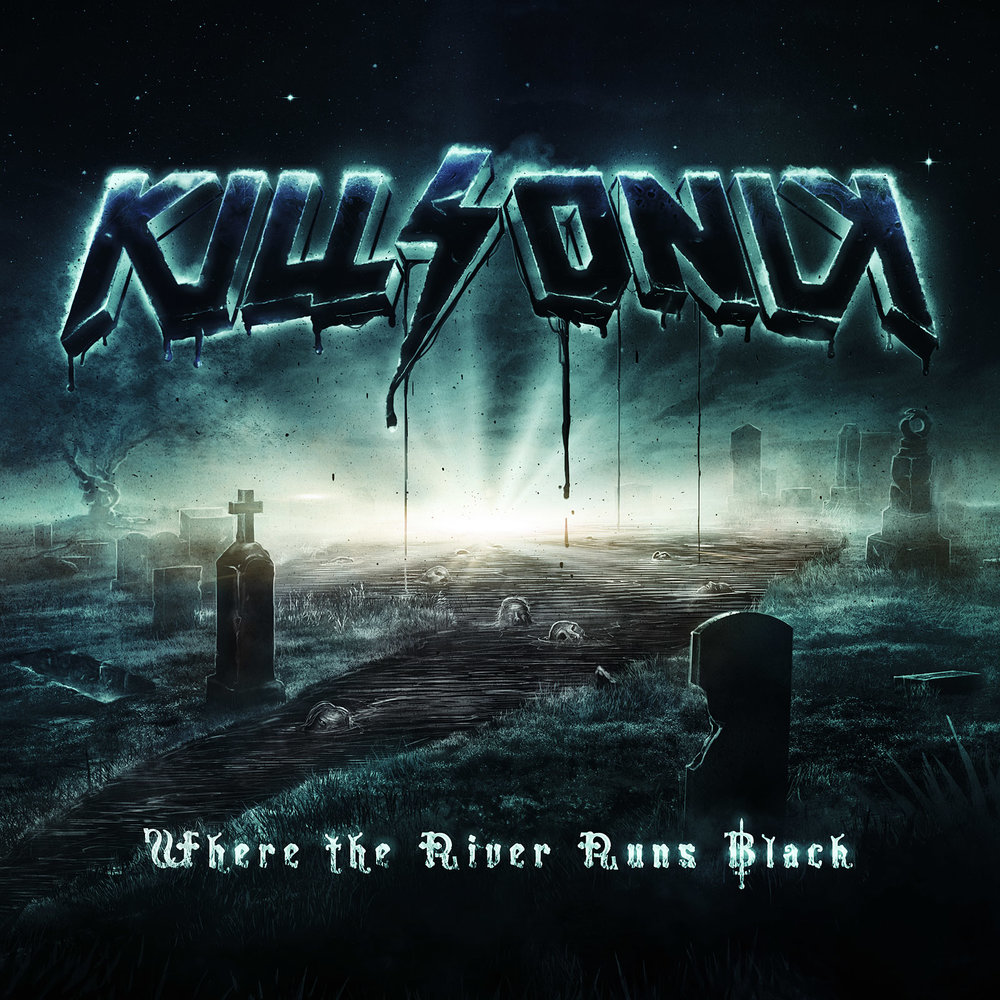 Killsonik — Where The River Runs Black