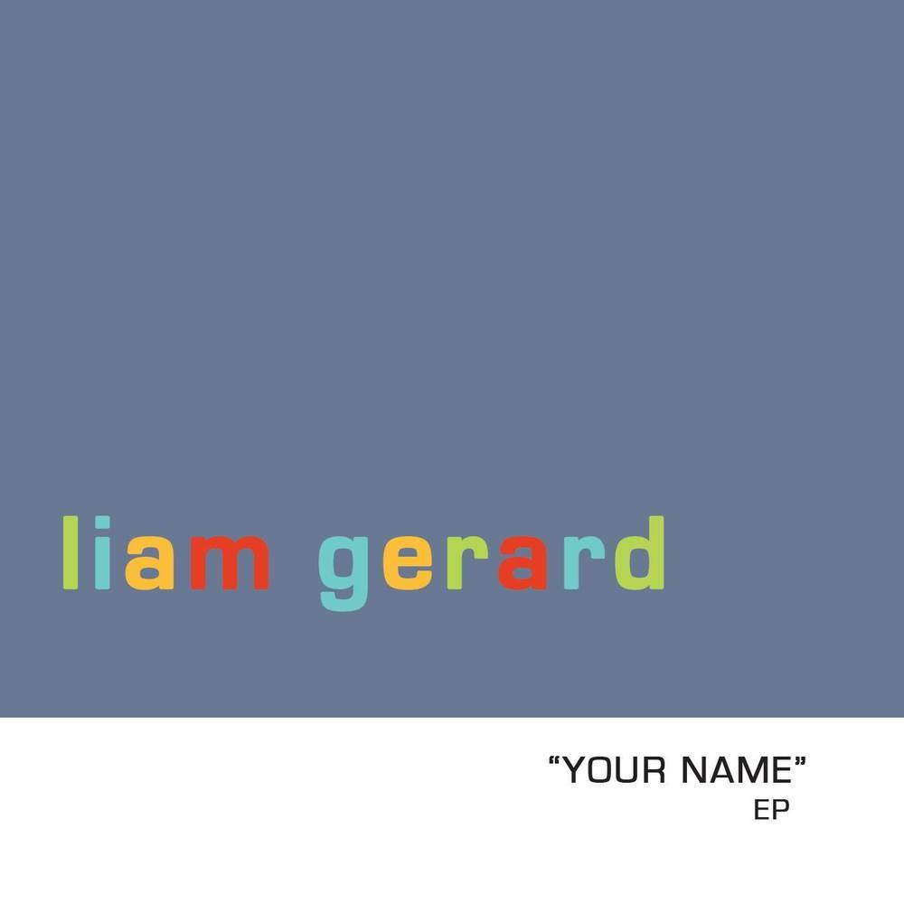Liam Gerard - Your Name EP