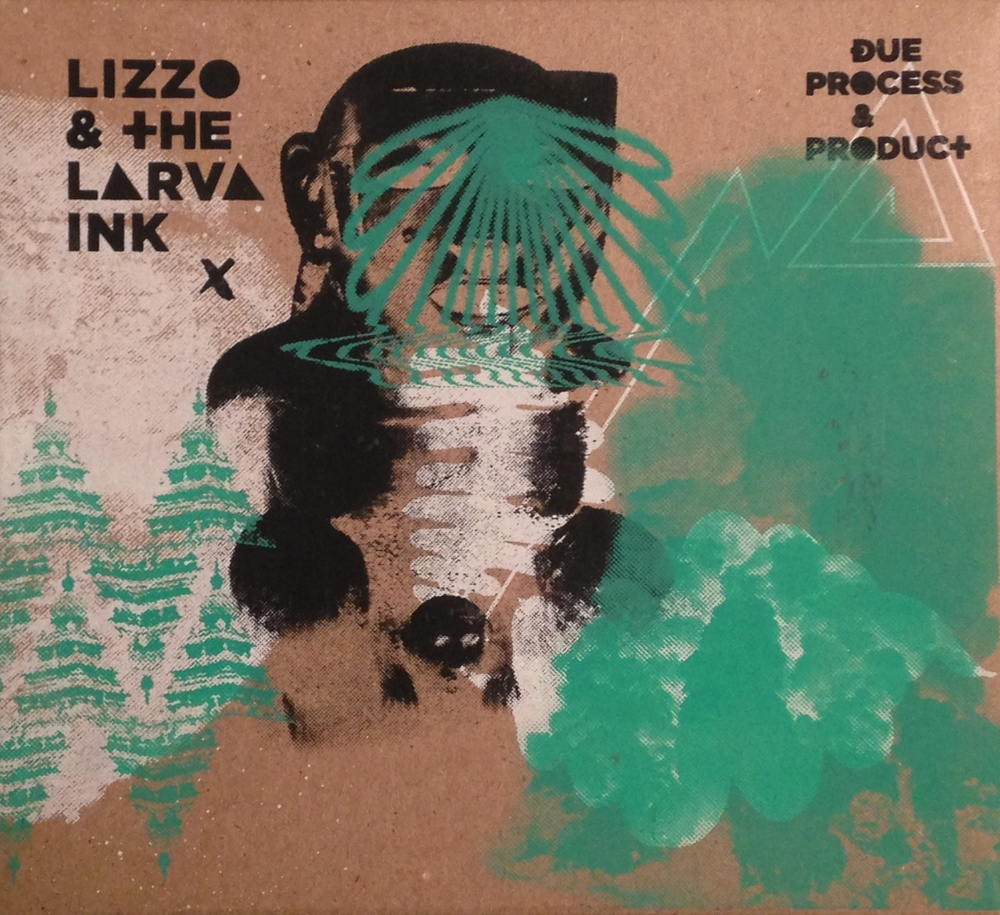 Lizzo and The Larva Ink - Due Process & Product