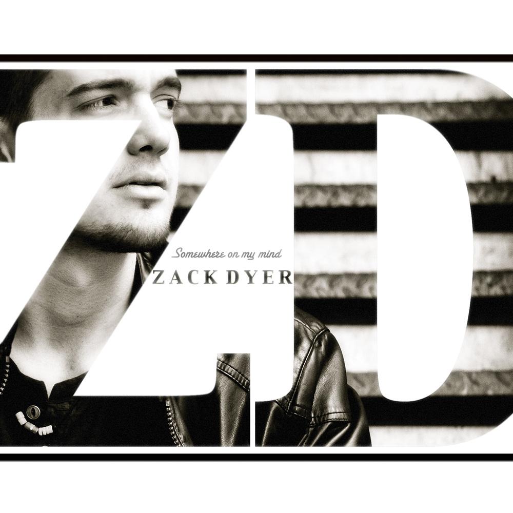Zack Dyer - Somewhere On My Mind