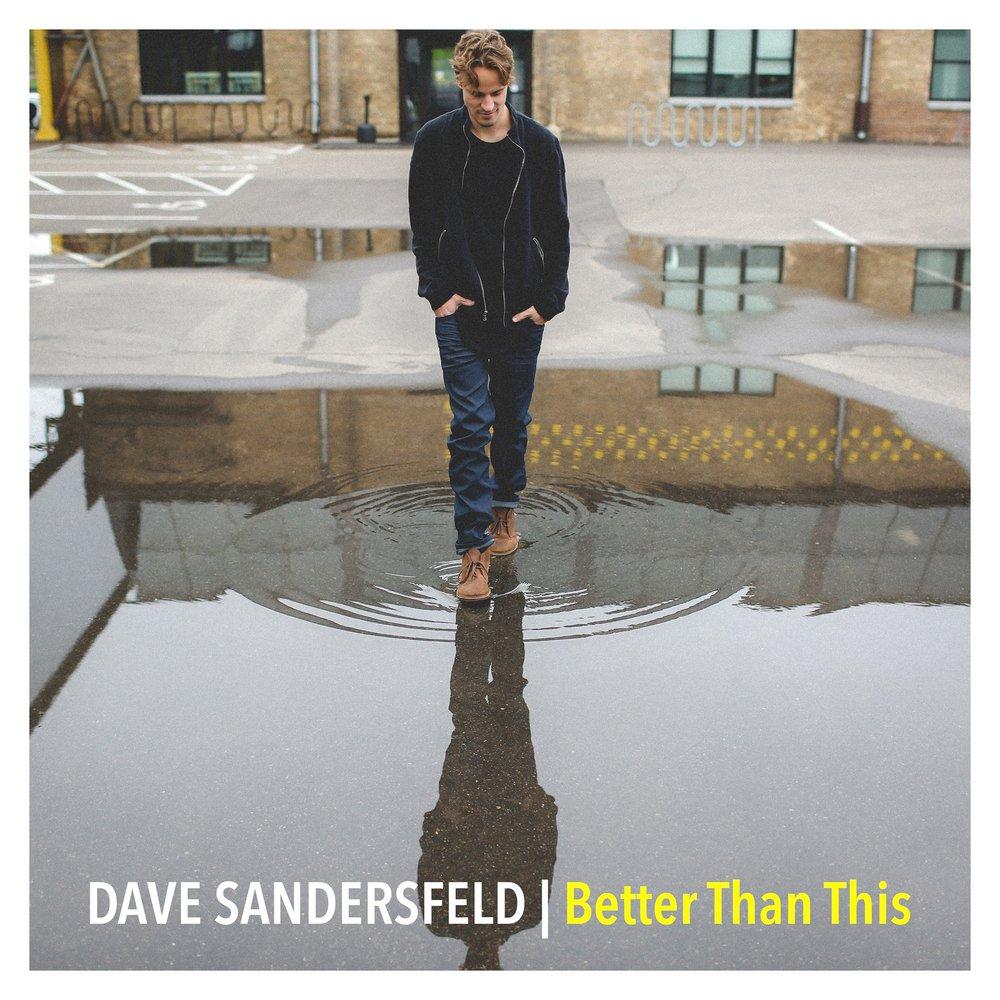 Dave Sandersfeld - Better Than This EP