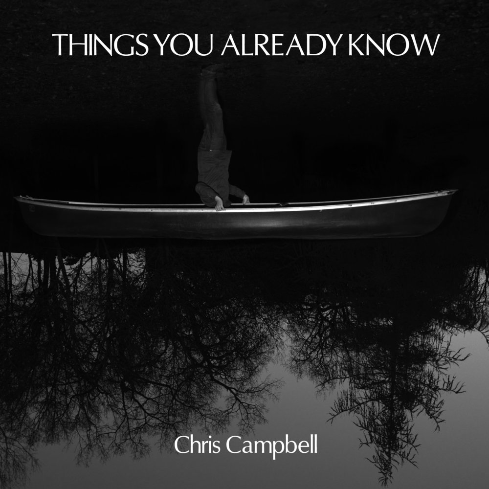 Christopher Campbell - Things You Already Know