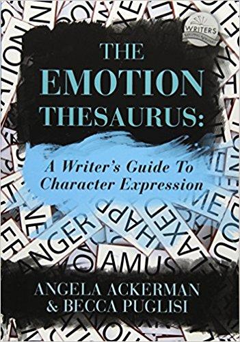 The Emotion Thesaurus - Angela Ackerman & Becca Puglisi